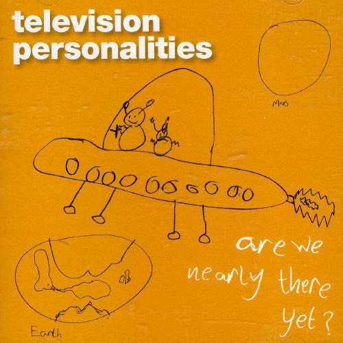 Television Personalities Are We Nearly There Yet? Import Gbr
