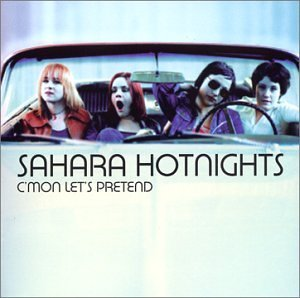 Sahara Hotnights C'mon Lets Pretend Incl. Bonus Tracks