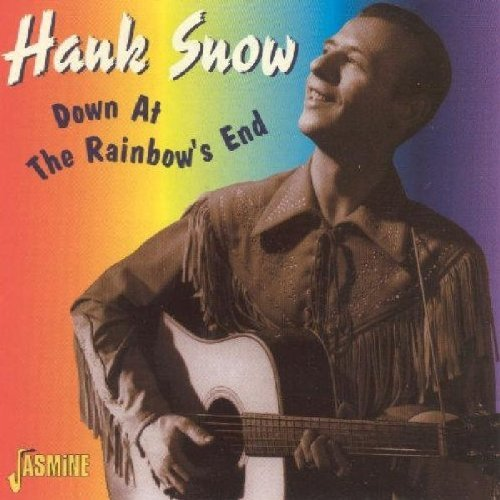 Hank Snow Down At The Rainbow's End Import Gbr