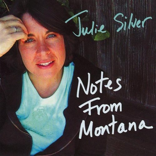 Silver Julie Notes From Montana