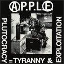 A.P.P.L.E./Plutocracy Tyranny & Exploitat