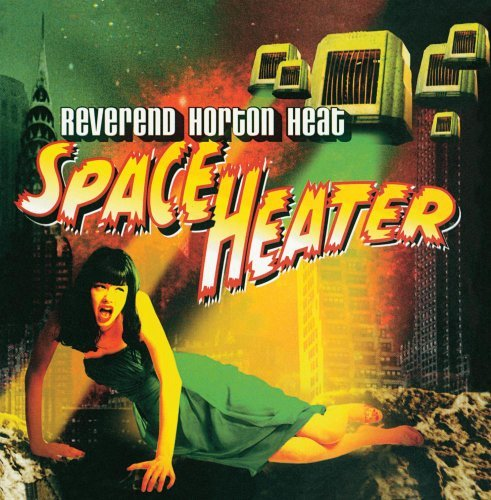 Reverend Horton Heat Space Heater