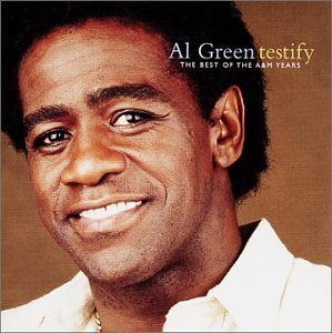 Al Green Testify Best Of The A&m Years