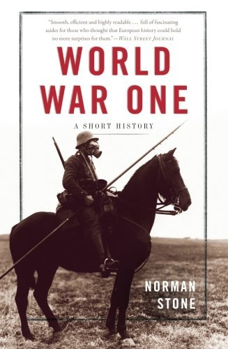 Norman Stone World War One A Short History