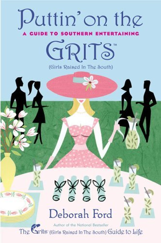 Deborah Ford Puttin' On The Grits A Guide To Southern Entertai
