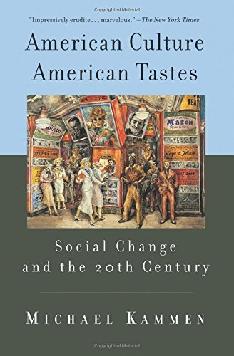 Michael Kammen American Culture American Tastes Social Change And The 20th Century