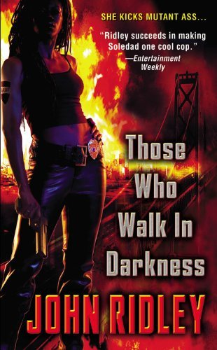 John Ridley Those Who Walk In Darkness