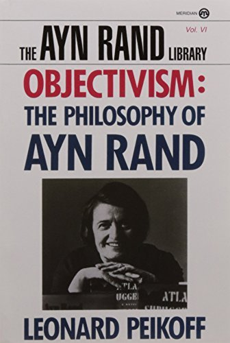 Leonard Peikoff Objectivism The Philosophy Of Ayn Rand