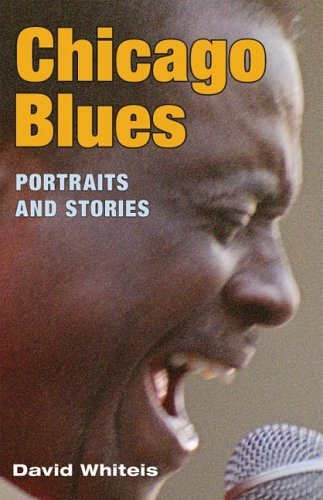 David G. Whiteis Chicago Blues Portraits And Stories