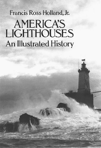 Holland Francis Ross Jr. America's Lighthouses An Illustrated History Revised
