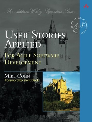 Mike Cohn User Stories Applied For Agile Software Development