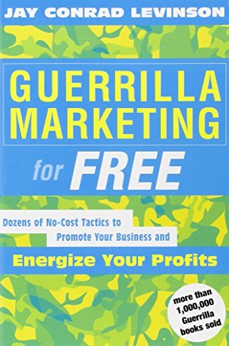 Jay Conrad Levinson Guerrilla Marketing For Free 100 No Cost Tactics To Promote Your Business And