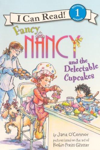 Jane O'connor Fancy Nancy And The Delectable Cupcakes School & Librar