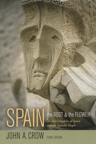 John A. Crow Spain The Root And The Flower An Interpretation Of Spa 0003 Edition;expanded And Up
