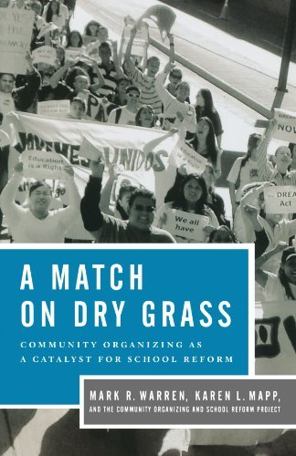 Mark R. Warren A Match On Dry Grass Community Organizing For School Reform