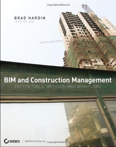 Brad Hardin Bim And Construction Management Proven Tools Methods And Workflows