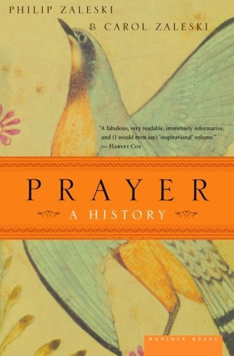 Philip Zaleski Prayer A History