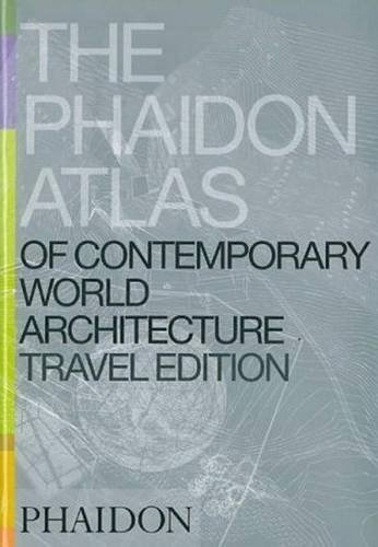 Phaidon Press Phaidon Atlas Of Contemporary World Architectu The Travel