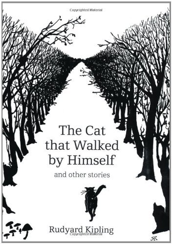 Rudyard Kipling The Cat That Walked By Himself