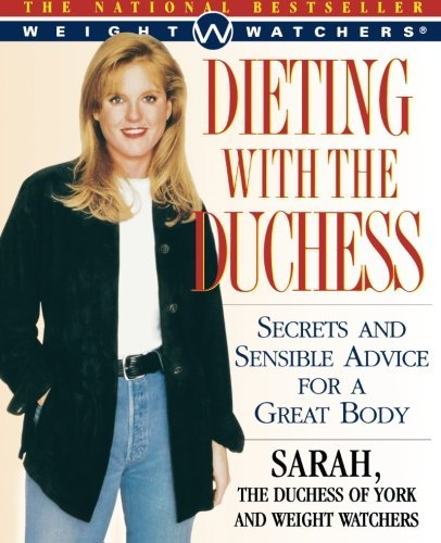 Sarah Ferguson Dieting With The Duchess Secrets And Sensible Advice For A Great Body