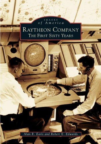 Alan R. Earls Raytheon Company The First Sixty Years