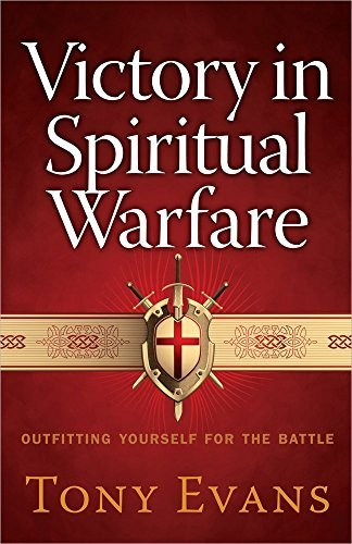 tony-evans-victory-in-spiritual-warfare-outfitting-yourself-for-the-battle