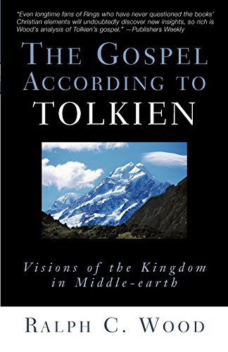 Ralph C. Wood The Gospel According To Tolkien Visions Of The Kingdom In Middle Earth