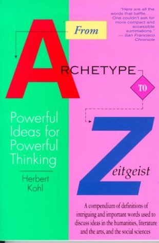 Herbert Kohl From Archetype To Zeitgeist Powerful Ideas For Powerful Thinking Revised