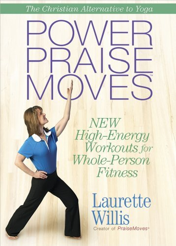 laurette-willis-power-praise-moves-new-high-energy-workouts-for-whole-person-fitness