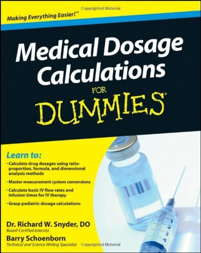 Richard Snyder Medical Dosage Calculations For Dummies