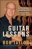 Bob Taylor Guitar Lessons A Life's Journey Turning Passion Into Business