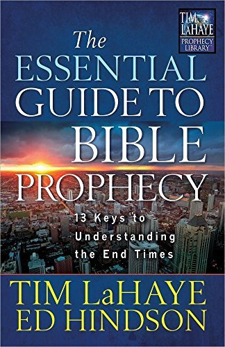 Tim Lahaye The Essential Guide To Bible Prophecy 13 Keys To Understanding The End Times