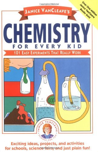 janice-vancleave-janice-vancleaves-chemistry-for-every-kid-101-easy-experiments-that-really-work