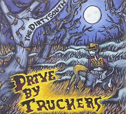 Drive By Truckers Dirty South