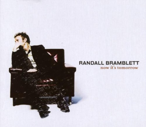Randall Bramblett Now It's Tomorrow