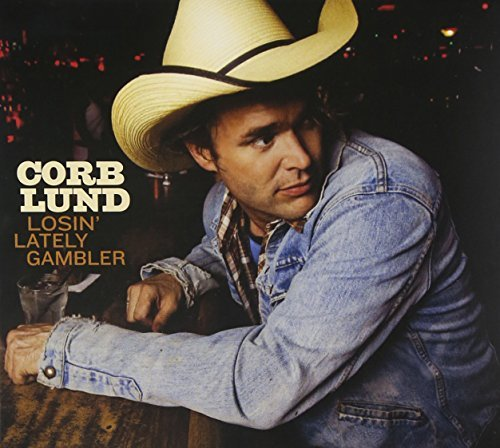 Corb Lund Losin' Lately Gamble