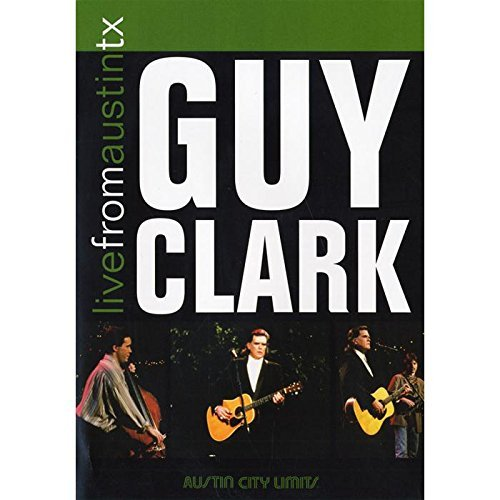 Guy Clark Live From Austin Tx