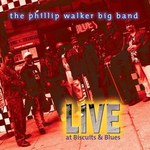 Phillip Band Walker Live At Biscuits & Blues