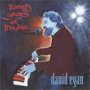 David Egan Twenty Years Of Trouble