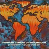 Ambient Temple Of Imagination Planetary House Nation