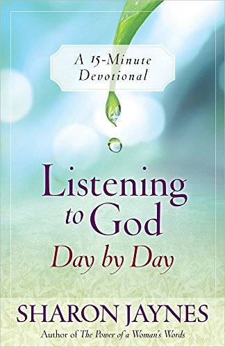 Sharon Jaynes Listening To God Day By Day A 15 Minute Devotional