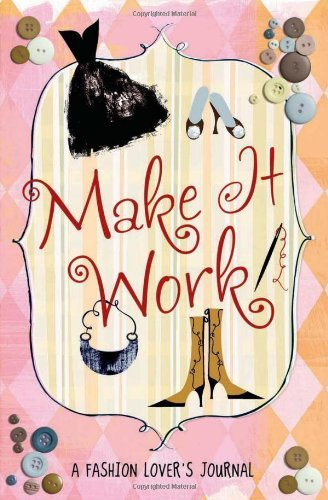 running-press-make-it-work-a-fashion-lovers-journal