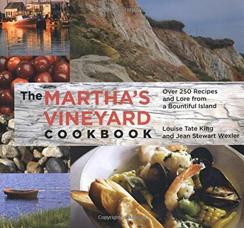 Jean Stewart Wexler Martha's Vineyard Cookbook Over 250 Recipes And Lore From A Bountiful Island 0004 Edition;