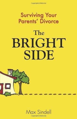 Max Sindell The Bright Side Surviving Your Parents' Divorce