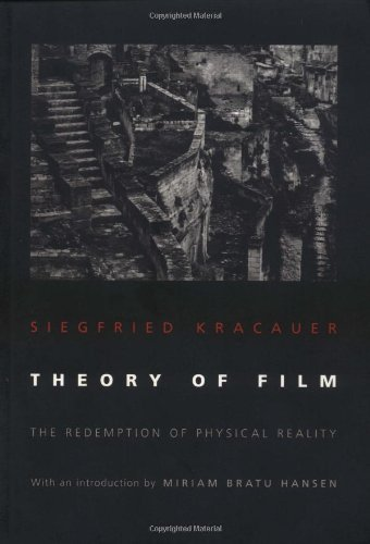 siegfried-kracauer-theory-of-film-the-redemption-of-physical-reality-revised