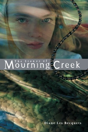 Diane Les Becquets The Stones Of Mourning Creek