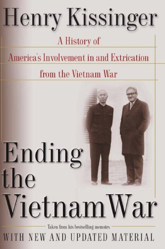 Henry A. Kissinger Ending The Vietnam War A History Of America's Involvement In And Extrica