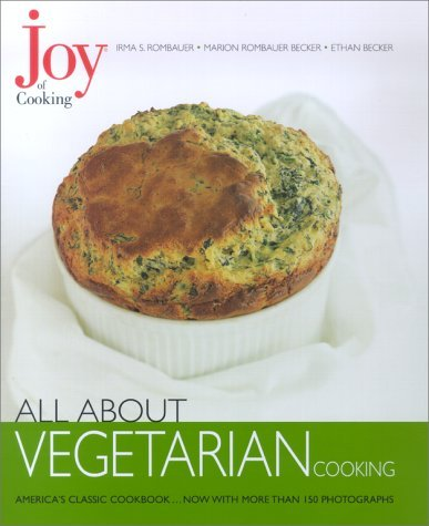 Irma S. Rombauer Ethan Becker Marion Rombauer Beck Joy Of Cooking All About Vegetarian Cooking