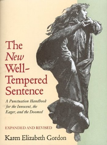 Karen Elizabeth Gordon The New Well Tempered Sentence A Punctuation Hand
