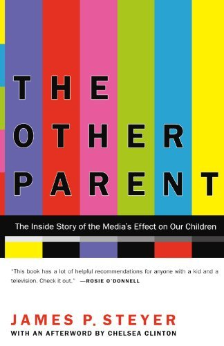 james-p-steyer-the-other-parent-the-inside-story-of-the-medias-effect-on-our-chi